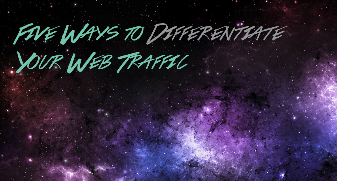 Five ways to differentiate your website traffic