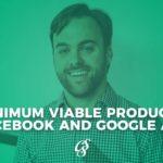 minimum-viable-products-facebook-google